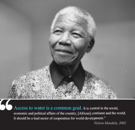 Nelson Mandela quote: Access to water is a common goal. It is central in the social, economic and political affairs of the country, African continent and the world. It should be a lead sector of cooperation for world development.