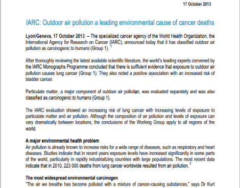 This press release, issued in Oct 2013, classifies outdoor air pollution as carcinogenic to humans.